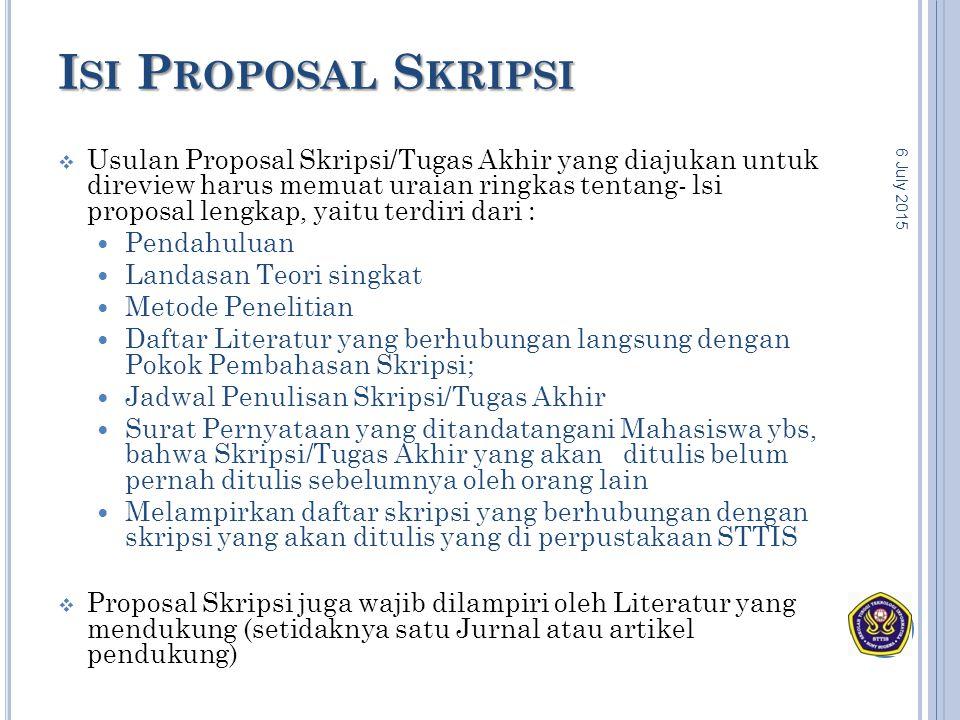 I SI P ROPOSAL S KRIPSI  Usulan Proposal Skripsi/Tugas Akhir yang diajukan untuk direview harus memuat uraian ringkas tentang- lsi proposal lengkap,