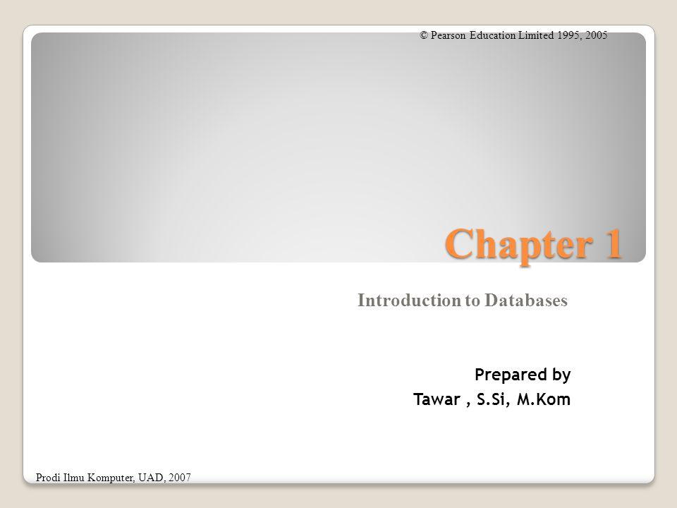 Prodi Sistem Informasi, UAD, 2010 Chapter 1 – Topik : Contoh penggunaan database systems.
