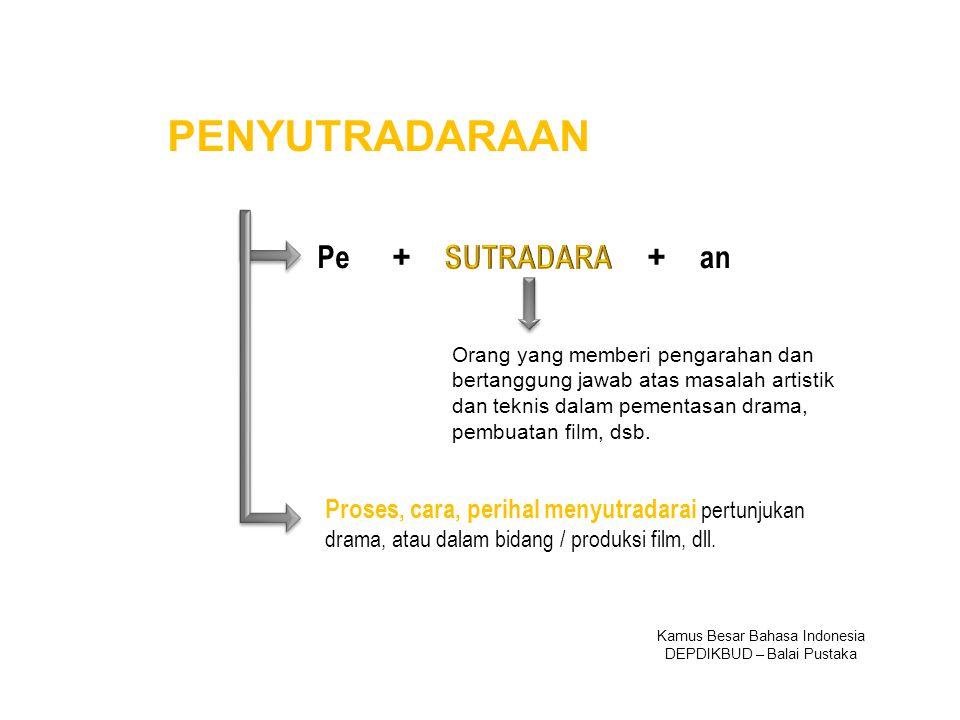 Pean ++ Orang yang memberi pengarahan dan bertanggung jawab atas masalah artistik dan teknis dalam pementasan drama, pembuatan film, dsb. Proses, cara