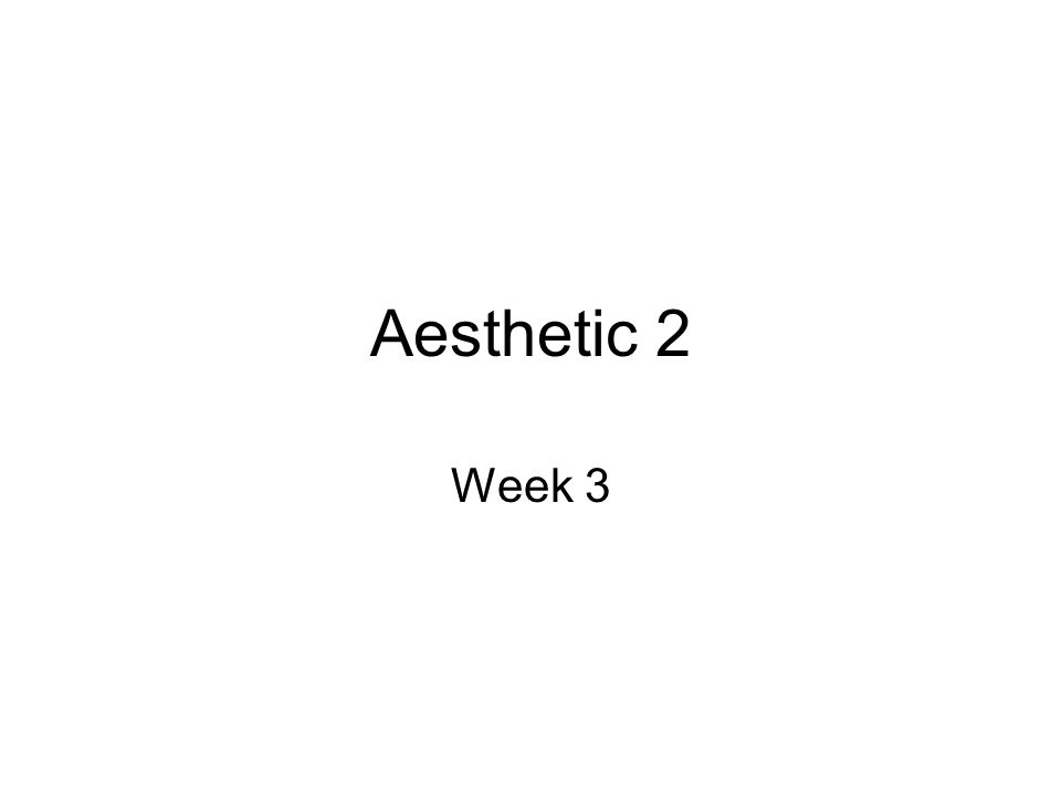 Aesthetic 2 Week 3