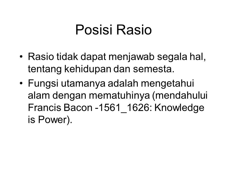 Posisi Rasio Rasio tidak dapat menjawab segala hal, tentang kehidupan dan semesta.