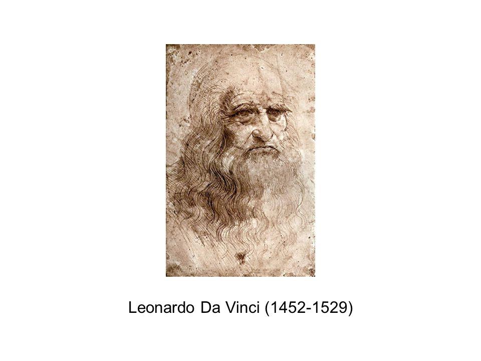 Leonardo Da Vinci (1452-1529)