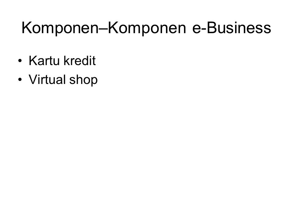 Komponen–Komponen e-Business Kartu kredit Virtual shop