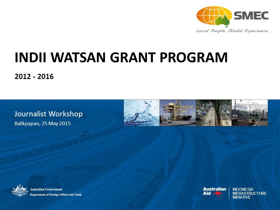 12 Program Hibah di Kota Balikpapan IndII Phase II sAIIG: 1,000 sambungan Water Hibah: 3,000 sambungan Perencanaan Teknis Detil (DED) TPA