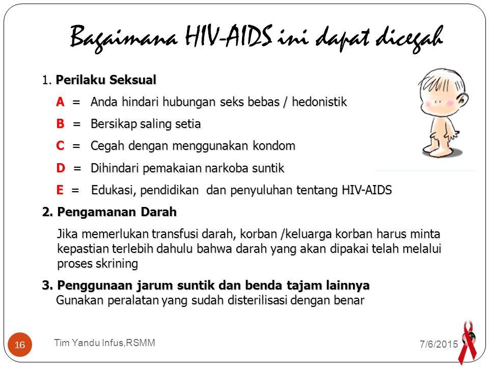 Tim Yandu Infus,RSMM TIDAK SEORANGPUN DAPAT MENGETAHUINYA APAKAH SESEORANG SUDAH TERINFEKSI HIV ATAU BELUM..