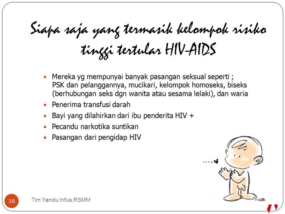 Tim Yandu Infus,RSMM BEBERAPA IMS DAN HIV DITULARKAN DENGAN CARA SAMABEBERAPA IMS DAN HIV DITULARKAN DENGAN CARA SAMA HIV DAN BEBERAPA IMS DAPAT DICEGAH DENGAN CARA SAMAHIV DAN BEBERAPA IMS DAPAT DICEGAH DENGAN CARA SAMA BILA SESEORANG MENGIDAP IMS, AKAN LEBIH MUDAH UNTUK TERINFEKSI HIVBILA SESEORANG MENGIDAP IMS, AKAN LEBIH MUDAH UNTUK TERINFEKSI HIV ANTIBIOTIK TIDAK DAPAT MELINDUNGI ANDA DARI IMS DAN HIVANTIBIOTIK TIDAK DAPAT MELINDUNGI ANDA DARI IMS DAN HIV PINTU GERBANG MASUKNYA HIV 7/6/2015 17