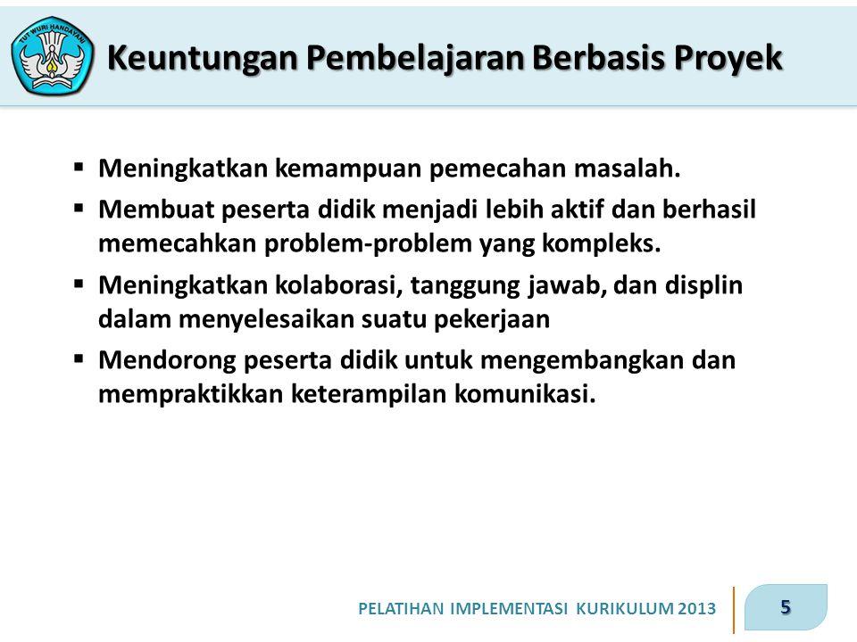 5 PELATIHAN IMPLEMENTASI KURIKULUM 2013  Meningkatkan kemampuan pemecahan masalah.