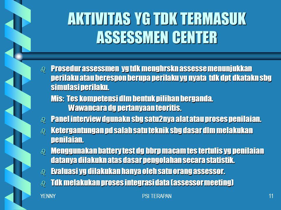 KARAKTERISTIK UTAMA ASESSMENT CENTER (4) 8. Rekaman Perilaku Berupa catatan tertulis, formulir observasi perilaku berskala at daftar perilaku, rekaman