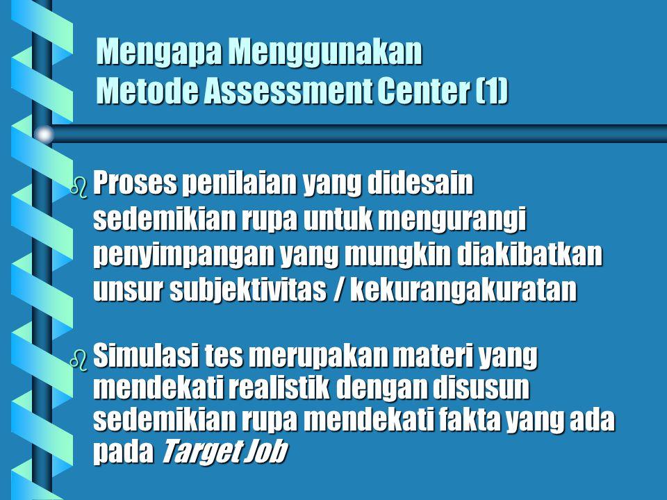 Faktor2 yg perlu diperhatikan b Tujuan assessmen b Hak peserta b Kualifikasi & ketersediaan assessor b Penggunaan & integrasi data b Validasi hasil b