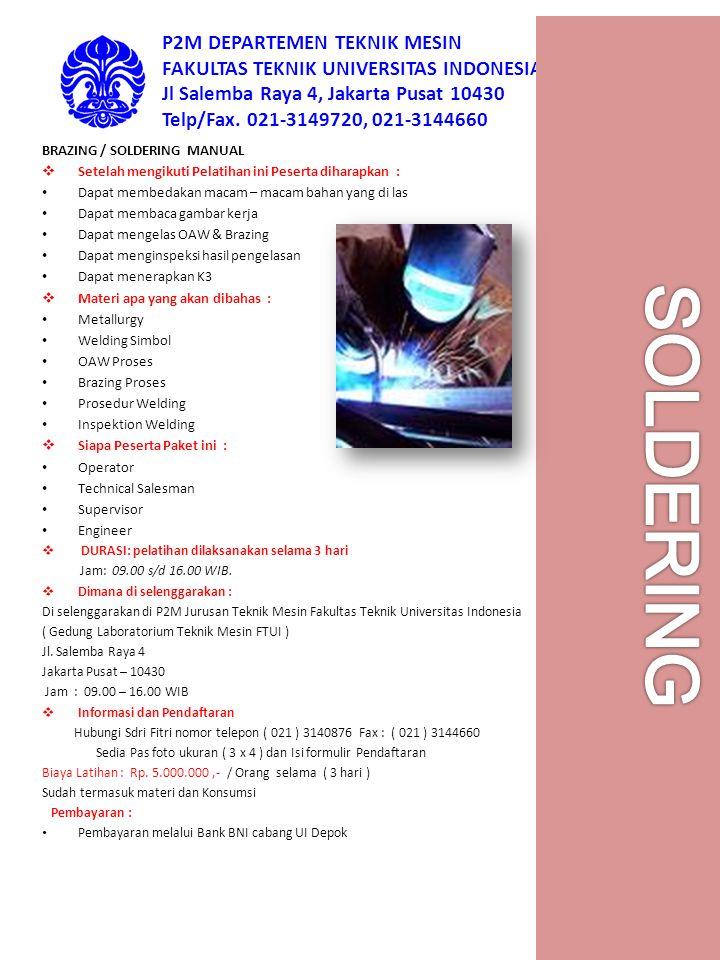 P2M DEPARTEMEN TEKNIK MESIN FAKULTAS TEKNIK UNIVERSITAS INDONESIA Jl Salemba Raya 4, Jakarta Pusat 10430 Telp/Fax.