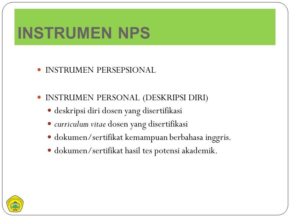 INSTRUMEN NPS INSTRUMEN PERSEPSIONAL INSTRUMEN PERSONAL (DESKRIPSI DIRI) deskripsi diri dosen yang disertifikasi curriculum vitae dosen yang disertifi