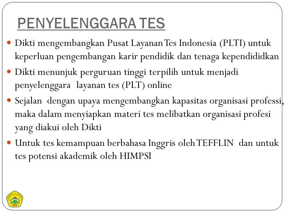 Dikti mengembangkan Pusat Layanan Tes Indonesia (PLTI) untuk keperluan pengembangan karir pendidik dan tenaga kependididkan Dikti menunjuk perguruan t