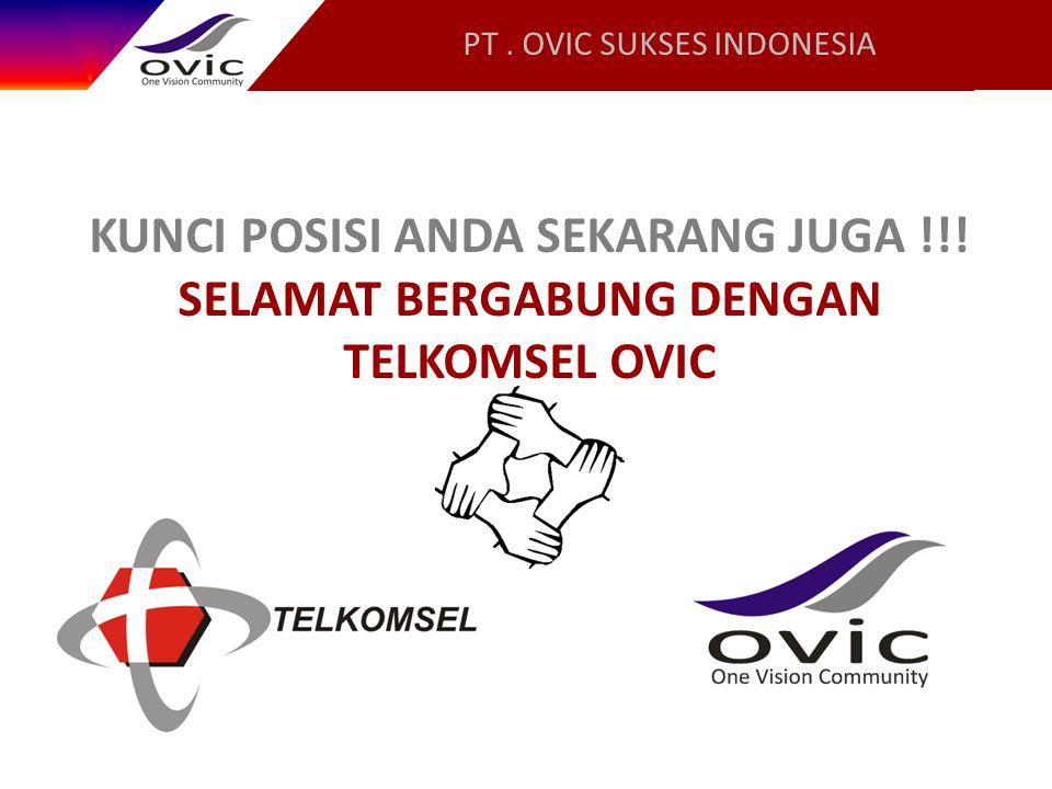 PT. OVIC SUKSES INDONESIA KUNCI POSISI ANDA SEKARANG JUGA !!! SELAMAT BERGABUNG DENGAN TELKOMSEL OVIC