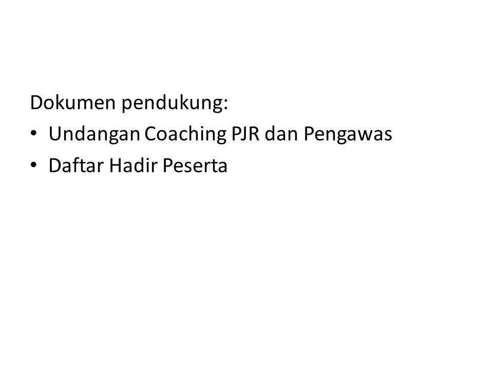 Dokumen pendukung: Undangan Coaching PJR dan Pengawas Daftar Hadir Peserta