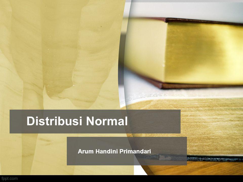 Distribusi Normal Arum Handini Primandari