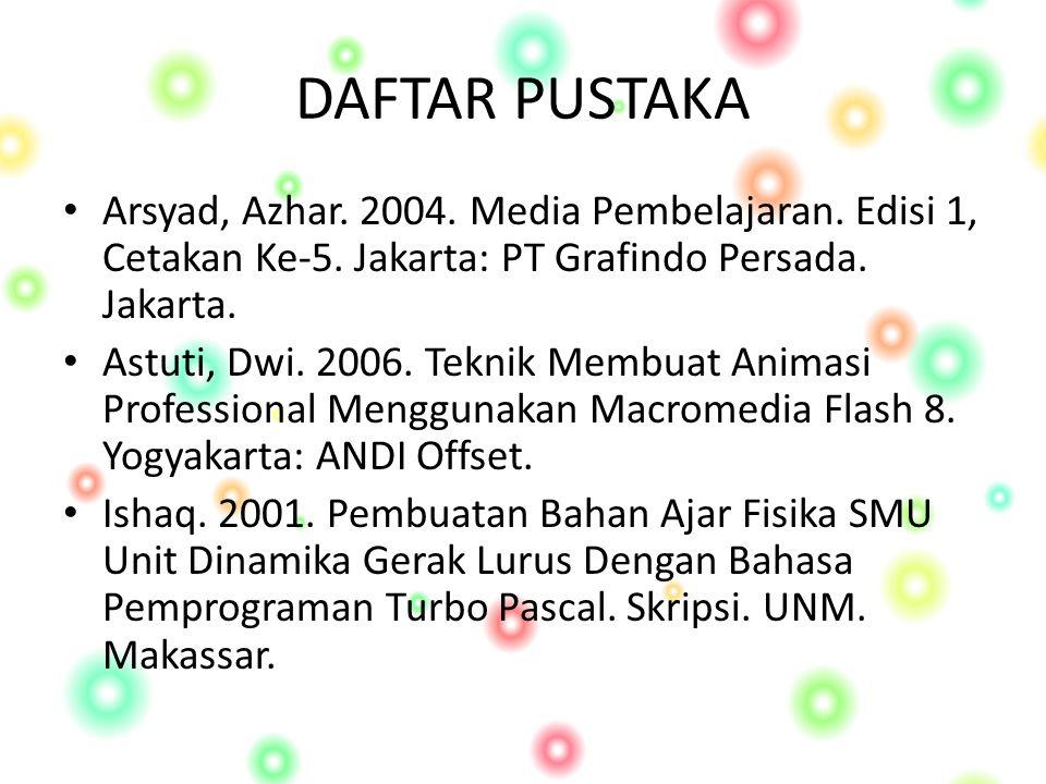 DAFTAR PUSTAKA Arsyad, Azhar.2004. Media Pembelajaran.