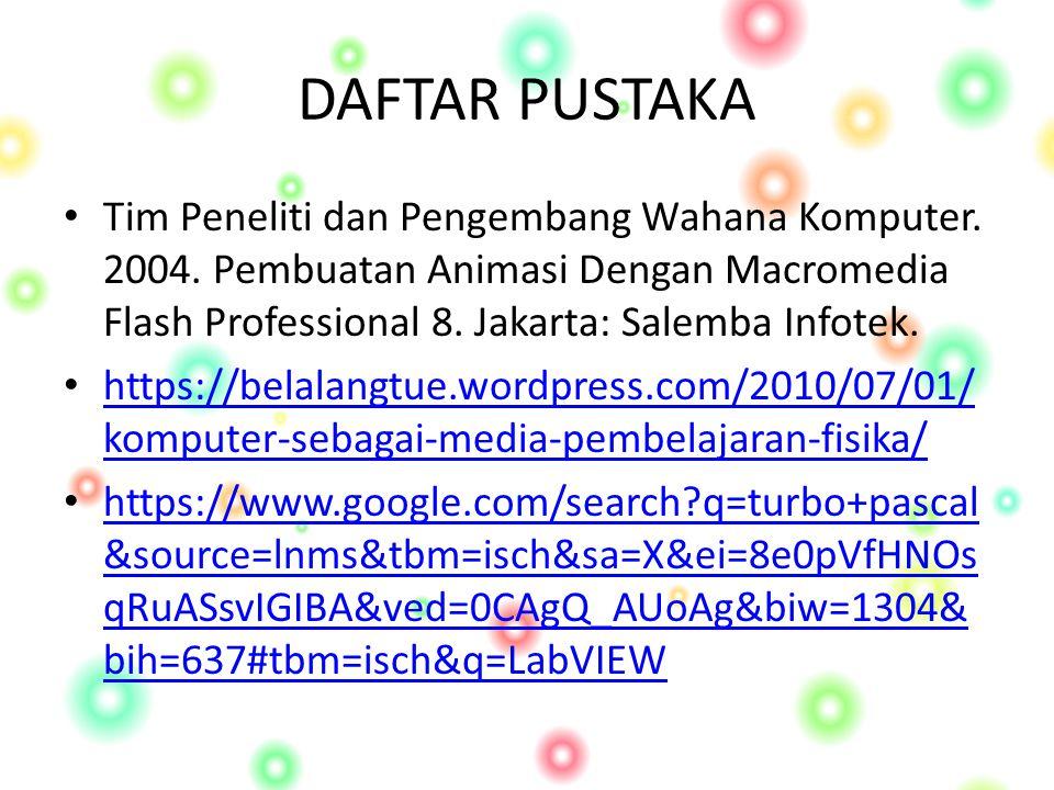 DAFTAR PUSTAKA Tim Peneliti dan Pengembang Wahana Komputer.