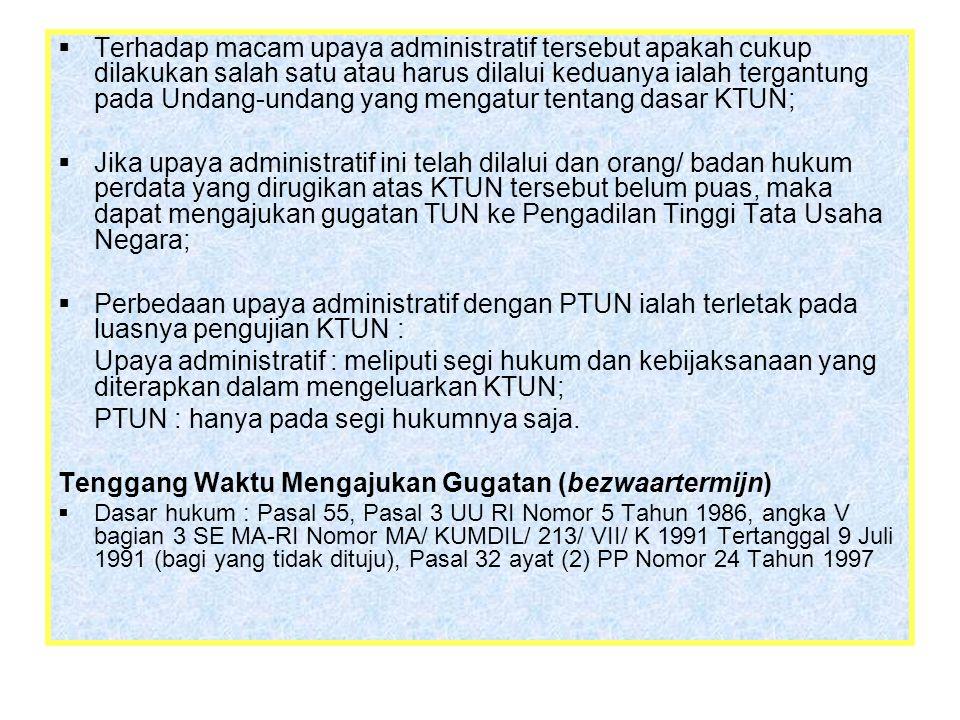  Terhadap macam upaya administratif tersebut apakah cukup dilakukan salah satu atau harus dilalui keduanya ialah tergantung pada Undang-undang yang m