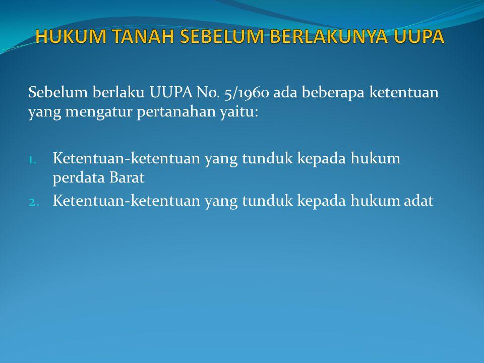 Pada masa Pemerintahan Belanda banyak ada peraturan- peraturan yang mengatur masalah pertanahan di Indonesia seperti: 1.