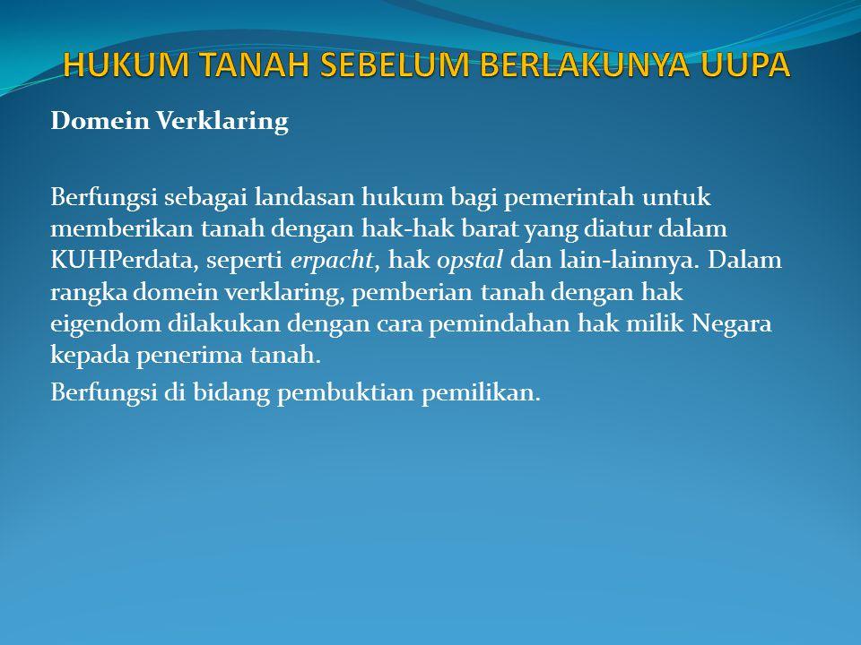 Pasal-pasal Buku ke II Kitab Undang-Undang Hukum Perdata Indonesia sepanjang yang mengenai bumi, air serta kekayaan alam yang terkandung didalamnya.