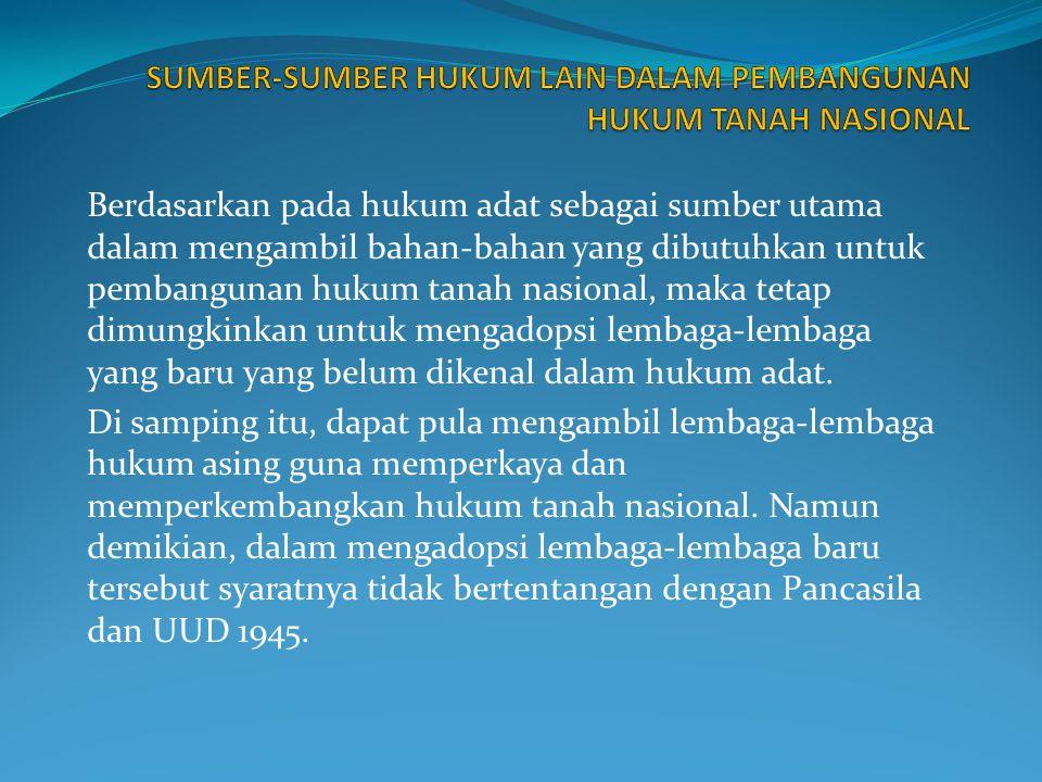Pendaftaran Tanah Dalam hukum tanah adat tidak mengenal adanya lembaga pendaftaran tanah.