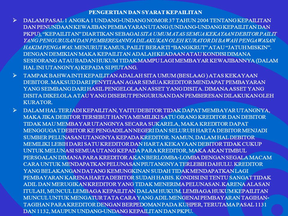 Click to edit Master text styles –Second level Third level –Fourth level »Fifth level AKIBAT KEPAILITAN  KEPAILITAN MELIPUTI SELURUH HARTA KEKAYAAN DEBITOR PADA SAAT PERNYATAAN PAILIT DIUCAPKAN SERTA SEGALA SESUATU YANG DIPEROLEH SELAMA KEPAILITAN.