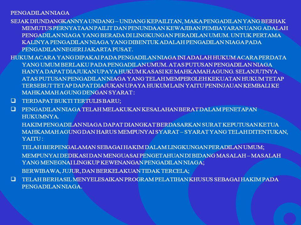 Click to edit Master text styles –Second level Third level –Fourth level »Fifth level PENGADILAN NIAGA SEJAK DIUNDANGKANNYA UNDANG – UNDANG KEPAILITAN