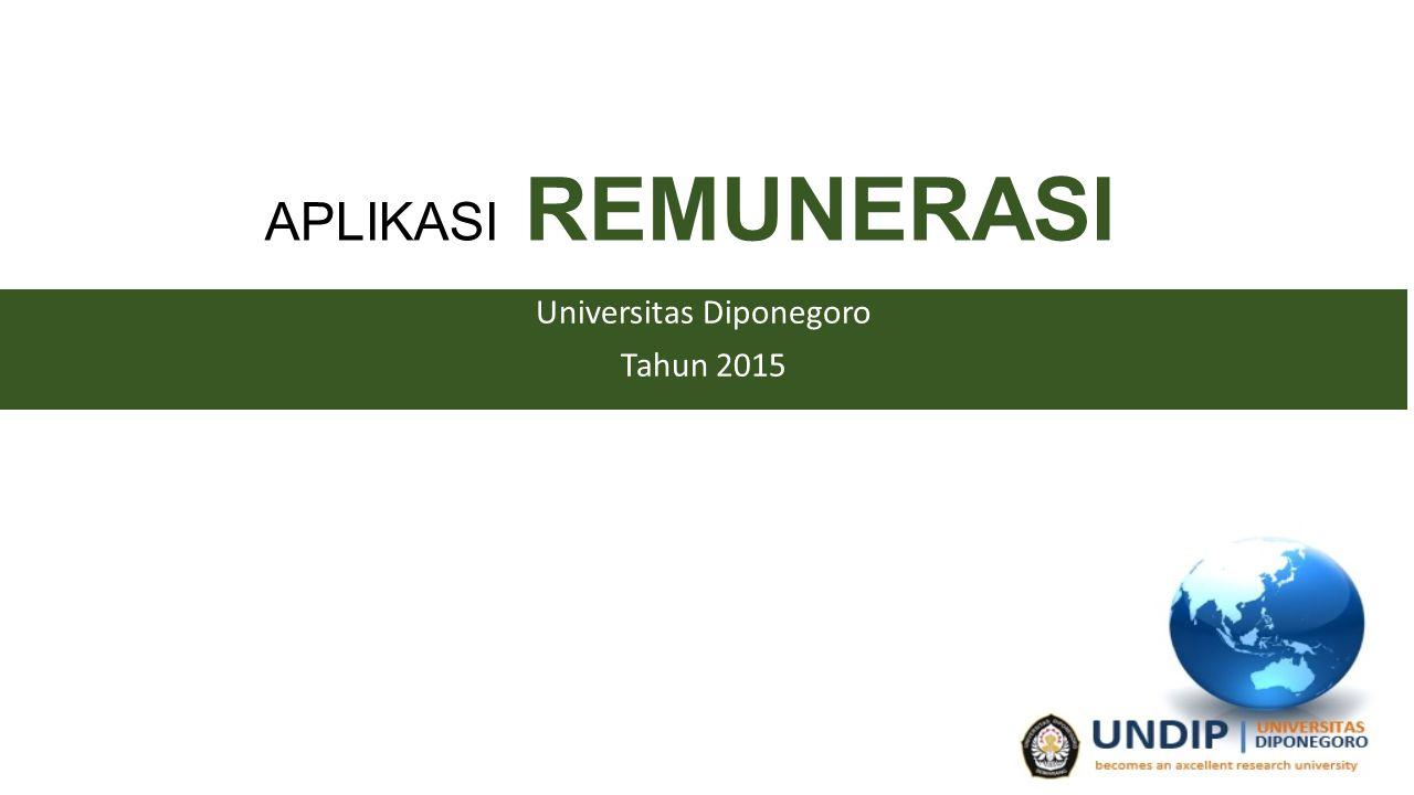 APLIKASI REMUNERASI Universitas Diponegoro Tahun 2015