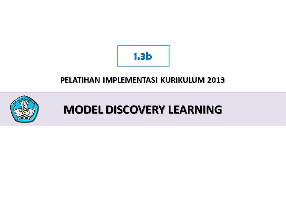 2 PELATIHAN IMPLEMENTASI KURIKULUM 2013 MODEL DISCOVERY LEARNING 1.3b