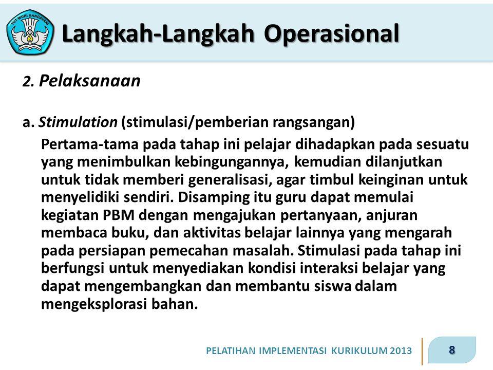 8 PELATIHAN IMPLEMENTASI KURIKULUM 2013 2.Pelaksanaan a.