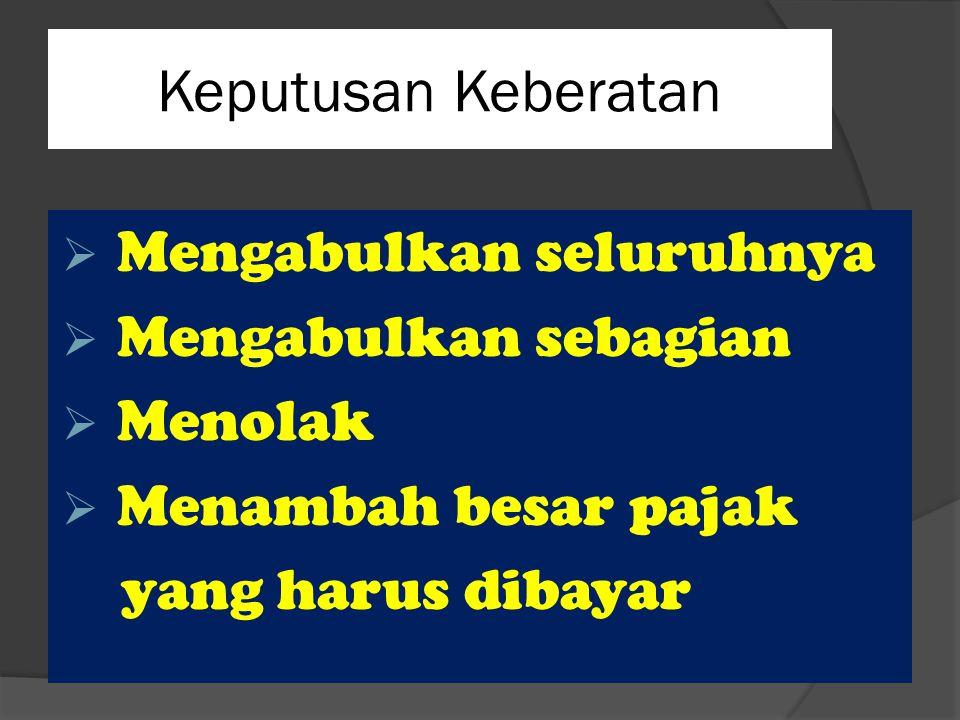 diajukan Banding PENGADILAN PAJAK KPP Dalam jangka waktu 3bulan Sejak diterima SK Keb.