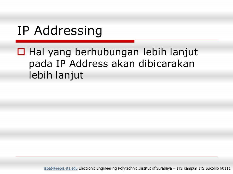 isbat@eepis-its.eduisbat@eepis-its.edu Electronic Engineering Polytechnic Institut of Surabaya – ITS Kampus ITS Sukolilo 60111 isbat@eepis-its.edu IP