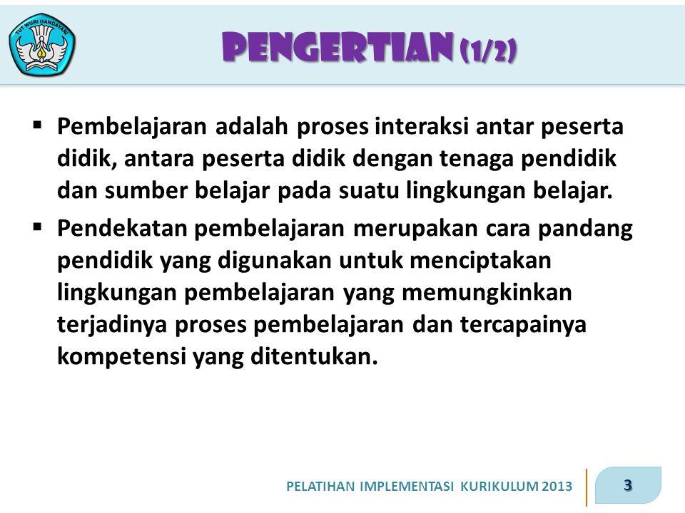 14 PELATIHAN IMPLEMENTASI KURIKULUM 2013 Kriteria 1.Materi pembelajaran berbasis pada fakta atau fenomena yang dapat dijelaskan dengan logika atau penalaran tertentu; bukan sebatas kira-kira, khayalan, legenda, atau dongeng semata.