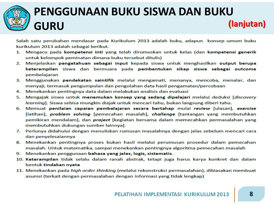8 PELATIHAN IMPLEMENTASI KURIKULUM 2013 ( lanjutan) PENGGUNAAN BUKU SISWA DAN BUKU GURU