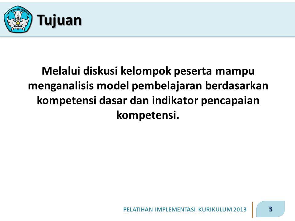 4 PELATIHAN IMPLEMENTASI KURIKULUM 2013 1.Pelajari hand out tentang model-model pembelajaran.
