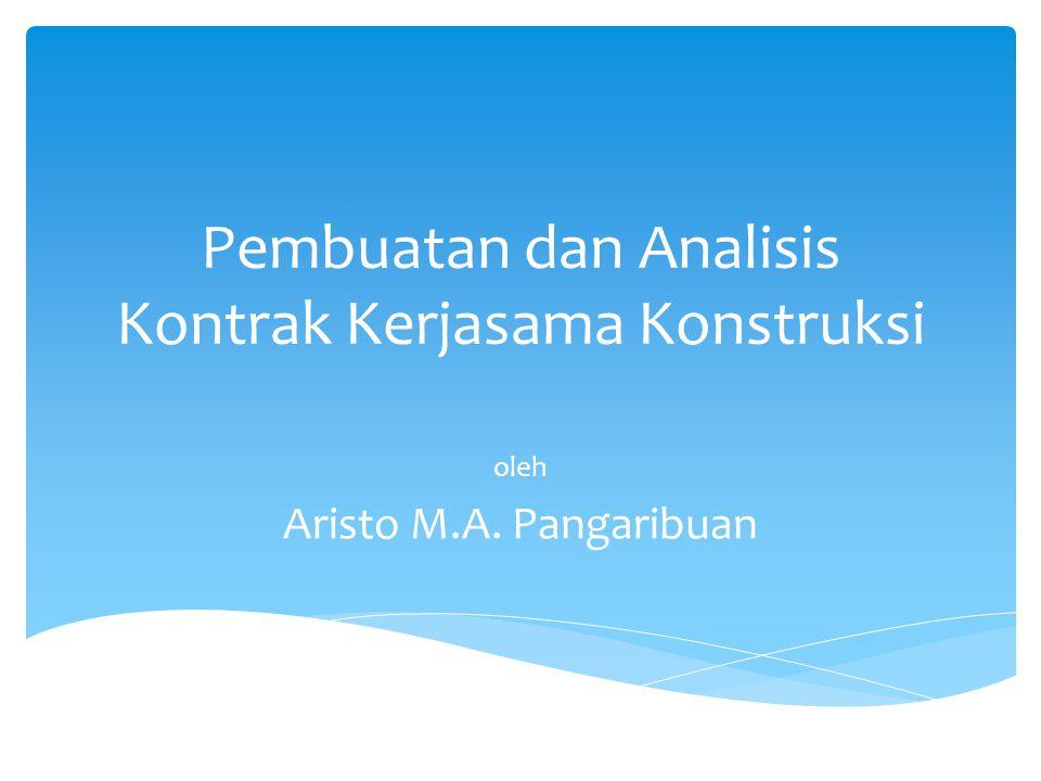 Pembuatan dan Analisis Kontrak Kerjasama Konstruksi oleh Aristo M.A. Pangaribuan