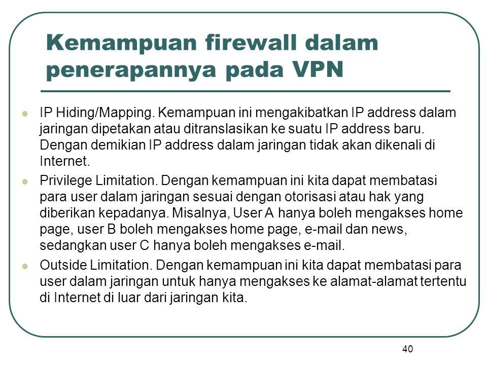 Kemampuan firewall dalam penerapannya pada VPN IP Hiding/Mapping.
