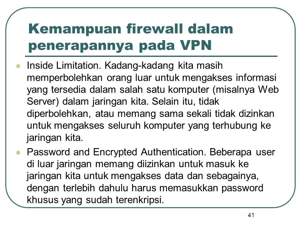 Kemampuan firewall dalam penerapannya pada VPN Inside Limitation.