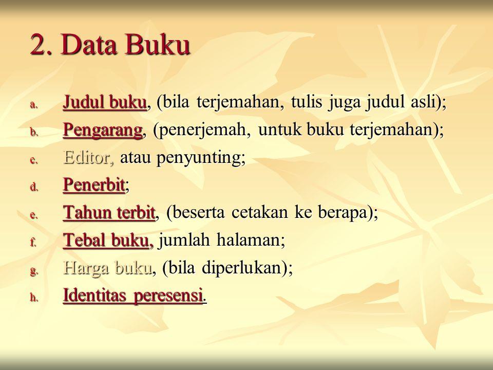 2.Data Buku a. Judul buku, (bila terjemahan, tulis juga judul asli); b.
