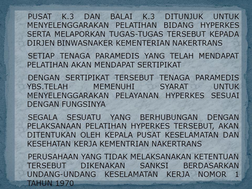 PERATURAN MENTERI TENAGA KERJA DAN TRANSMIGRASI NOMOR PER.01/MEN/1981 TENTANG KEWAJIBAN MELAPOR PENYAKIT AKIBAT KERJA PENYAKIT AKIBAT KERJA ADALAH SETIAP PENYAKIT YANG DISEBABKAN OLEH PEKERJAAN ATAU LINGKUNGAN KERJA BILA DALAM RIKSA KESEHATAN BERKALA DAN/ATAU KHUSUS, DITEMUKAN P.A.K.YANG DIDERITA OLEH TENAGA KERJA, PENGUSAHA ATAU BADAN YANG YANG DITUNJUK WAJIB MELAPORKAN SECARA TERTULIS KEPADA DINAS YANG MEMBIDANGI URUSAN KETENAGAKERJAAN ATAU DIRJEN BINWASNAKER KEMENTRIAN NAKERTRANS