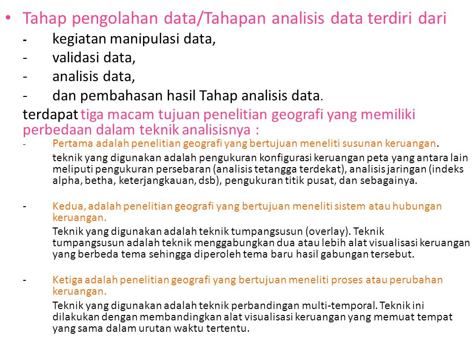 Tahap pengolahan data/Tahapan analisis data terdiri dari - kegiatan manipulasi data, -validasi data, -analisis data, -dan pembahasan hasil Tahap anali