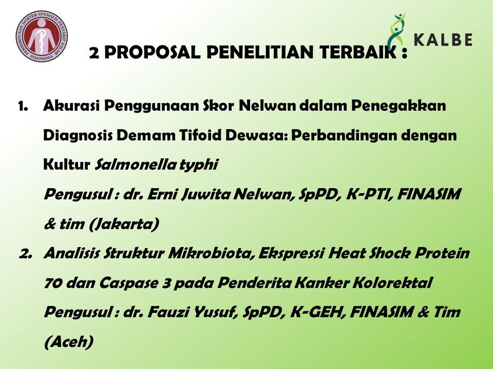 2 PROPOSAL PENELITIAN TERBAIK : 1.Akurasi Penggunaan Skor Nelwan dalam Penegakkan Diagnosis Demam Tifoid Dewasa: Perbandingan dengan Kultur Salmonella