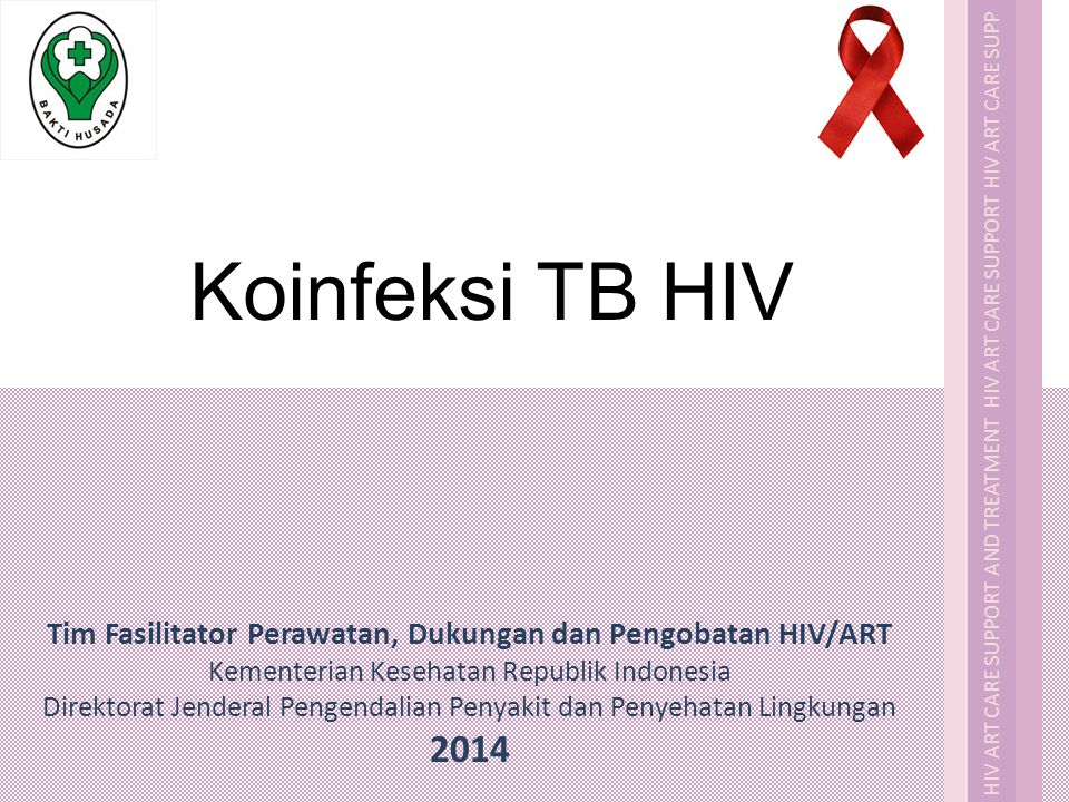 HIV ART CARE SUPPORT AND TREATMENT HIV ART CARE SUPPORT HIV ART CARE HIV Kapan infeksi TB menjadi penyakit.