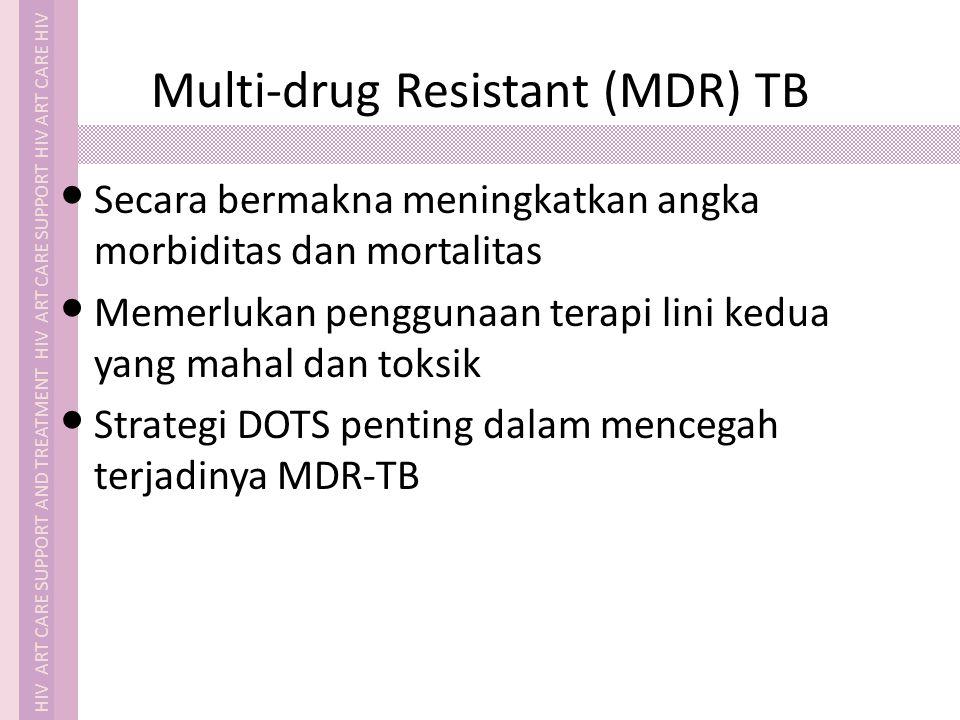 MDR TB adalah masalah yg dibuat manusia Ini membutuhkan biaya, kematian, kelemahan, dan ancaman terbesar bagi strategi penanggulangan TB saat ini.