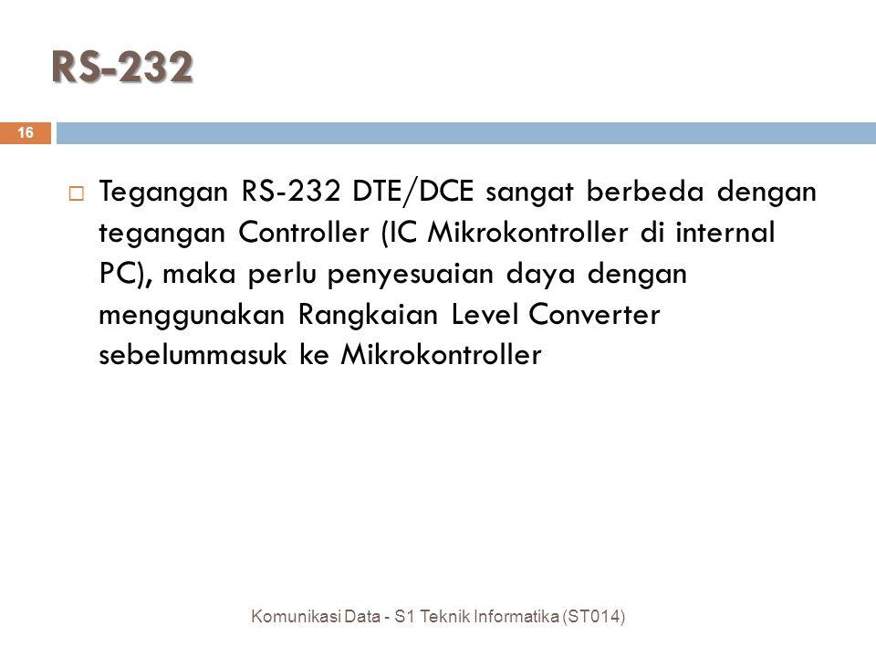 RS-232  Tegangan RS-232 DTE/DCE sangat berbeda dengan tegangan Controller (IC Mikrokontroller di internal PC), maka perlu penyesuaian daya dengan men