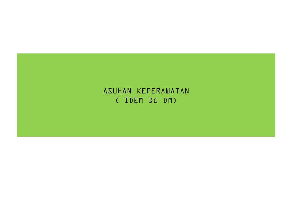 ASUHAN KEPERAWATAN ( IDEM DG DM)
