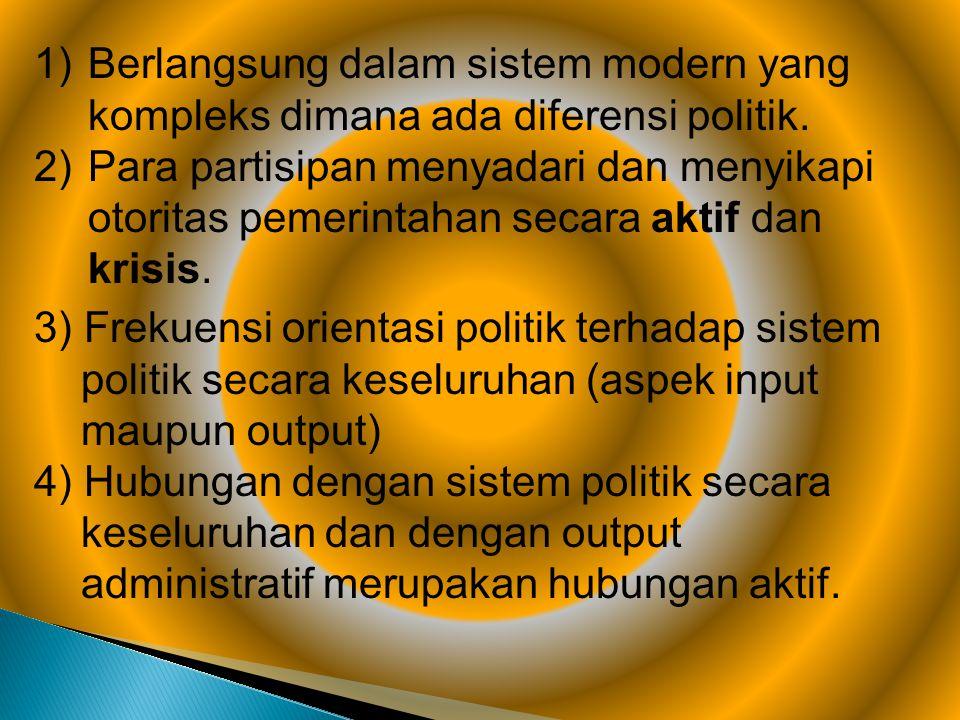 3) Frekuensi orientasi politik terhadap sistem politik secara keseluruhan (aspek input maupun output) 4) Hubungan dengan sistem politik secara keselur