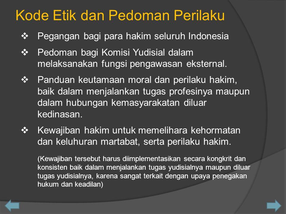 Kode Etik dan Pedoman Perilaku  Pegangan bagi para hakim seluruh Indonesia Pegangan bagi para hakim seluruh Indonesia  Pedoman bagi Komisi Yudisial