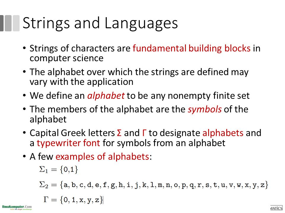 Strings and Languages Strings of characters are fundamental building blocks in computer science The alphabet over which the strings are defined may va