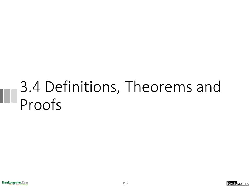3.4 Definitions, Theorems and Proofs 63